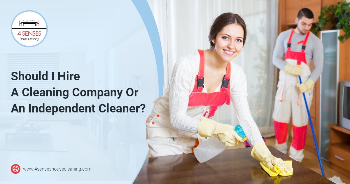 Should I Hire A Cleaning Company Or An Independent Cleaner