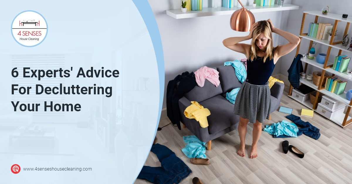 4 Senses House Cleaning-6 Experts' Advice For Decluttering Your Home